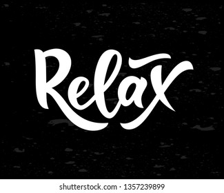 Hand lettering word Relax on chalkboard. isolated. Motivational quote. Vector. Typography phrase for invitation, greeting card, t-shirt, print, banner,clothes posters sticker tag label