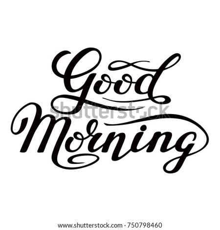 Hand Lettering Words Good Morning Ink Stock Vector Royalty Free
