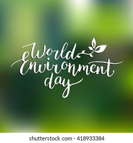 Hand lettering World environment day card, background. Vector illustration.