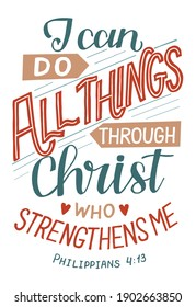Hand lettering wth Bible verse I can do all thngs through Christ. Biblical background. Christian poster. New Testament. Scripture print. Card. Modern calligraphy. Motivational quote