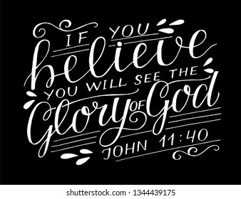 Hand lettering If you believe, will see the Glory of God. Biblical background. Christian poster. Scripture print. Motivational quote