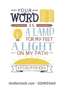 Hand lettering Your word is a lamp for my feet, a light on my path. Bible verse. Christian poster. New Testament. Modern calligraphy. Psalm. Grapics. Scripture