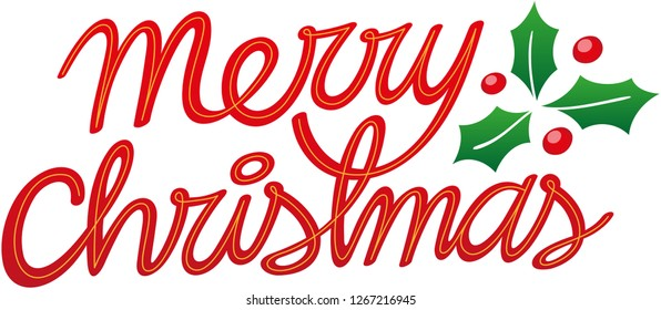 Hand made cursive text in red letters and lettering style adorned with red berries and evergreen holly leaves. A yellowish line in the middle of each letter.  Merry Christmas greeting
