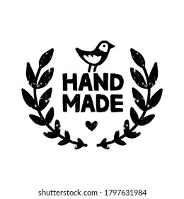 Hand made icon or logo. Vintage stamp icon with handmade lettering with laurel wreath and cute bird. Vintage vector illustration for banner and label design