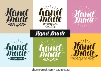 Hand made, logo or label. Handiwork, handcraft, handwritten lettering, calligraphy vector illustration