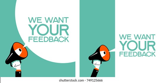 The hand of man with a megaphone and Banner for business, promotion and advertising. Speech bubble with phrase we want your feedback. Flat design template