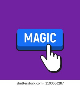 Hand Mouse Cursor Clicks the Magic Button. Pointer Push Press Button Concept.