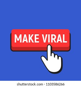 Hand Mouse Cursor Clicks the Make Viral Button. Pointer Push Press Button Concept.