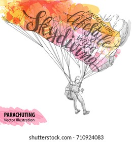 Hand sketch of parachuting athlete. Vector sport illustration. Watercolor silhouette of the man with thematic words. Text graphics, lettering. Active people. Extreme lifestyle.