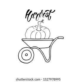 Hand sketched autumn lettering Harvest with pumpkin and wheelbarrow. Modern brush calligraphy. Handwritten vector illustration isolated on white background for cards, posters, banners, logo, tags.