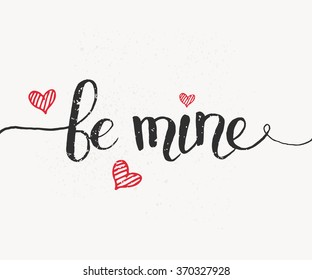Hand sketched Be Mine text as Happy Valentines Day logotype, badge and icon. Romantic Quote postcard, card, invitation, banner template. Love lettering typography on textured background with heart