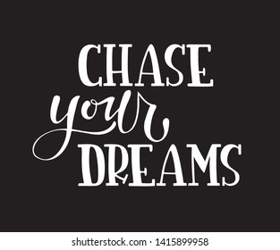 Hand sketched CHASE YOUR DREAMS T-shirt texture lettering typography. Drawn inspirational quotation, motivational quote. Fortune logotype, badge, poster, logo, tag.  Vector illustration.