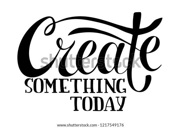 4be86cbec99c2 Hand Sketched Create Something Today Tshirt Stock Vector (Royalty ...