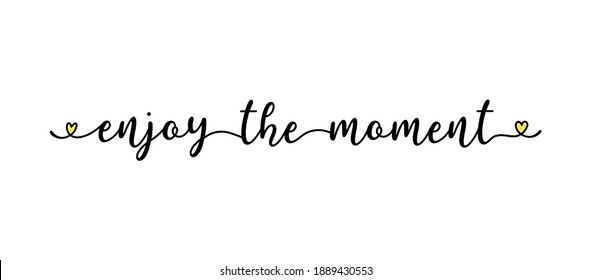 Hand sketched ENJOY THE MOMENT quote as banner. Lettering - Shutterstock ID 1889430553