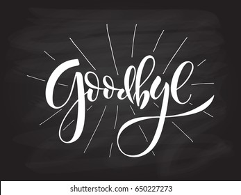 Hand sketched Goodbye lettering typography. Drawn inspirational quotation, motivational quote. T-shirt design template. Clothes badge,icon,logo,banner,tag. Vector illustration EPS 10