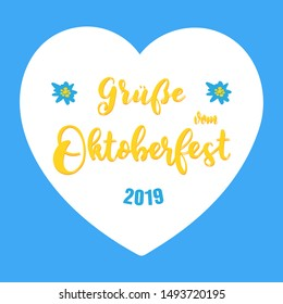 Hand sketched Greetings from October fest 2019 phrase in German with a heart and edelweiss flowers, Grüsse vom Oktoberfest. Drawn lettering typography for poster, postcard, banner, logo. Vector