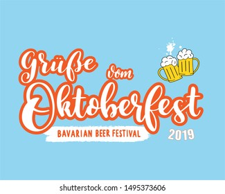 Hand sketched Greetings from Oktoberfest 2019 quote in German. Drawn lettering typography of Bavarian beer festival for poster, postcard, banner, logo. Vector illustration 10 EPS