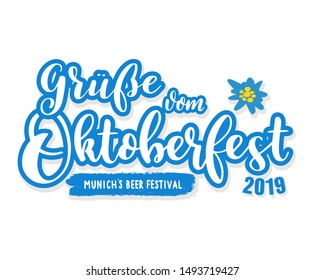 Hand sketched Gruesse vom Oktoberfest 2019  quote in German with edelweiss flower, translated Greetings from October fest text. Drawn lettering of Munich´s beer festival. Vector illustration