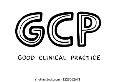 Hand sketched lettering: GCP Good Clinical Practice. Vector illustration isolated on white background. Handwritten letters.