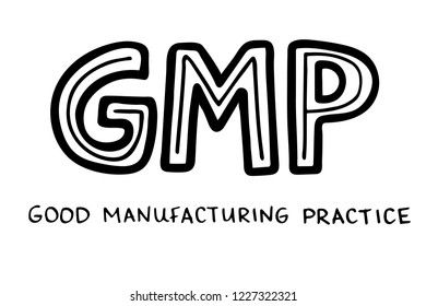 Hand sketched lettering: GMP Good Manufacturing Practice. Vector illustration isolated on white background.