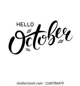 Hand sketched lettering Hello October with leafs drawing. Modern brush calligraphy. Handwritten vector illustration isolated on white background for cards, posters, banners, logo, tags.