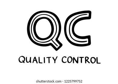 Hand sketched lettering: QC Quality Control. Vector illustration isolated on white background.
