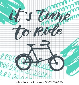 Hand sketched lettering typography with bicycle illustration.  Trendy lettering art. Drawn inspirational quotation, motivational quote. Ready-to-print design template. Vector illustration.