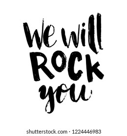 """Hand sketched lettering """"We will rock you"""". Template for design, t-shirt, print, poster, web. Vector lettering typography poster."""