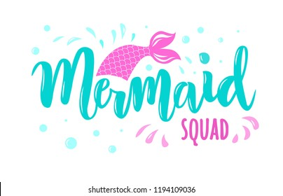 Hand sketched Mermaid squad text. Lettering typography for t-shirt design, birthday party, greeting card, party invitation, logo, badge, patch, icon, banner template. Vector illustration.