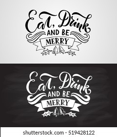 Hand sketched New Year logotype, badge/icon typography. Lettering 'Eat, Drink and Be Merry' for Christmas/New Year greeting card, invitation template. Christmas banner, poster