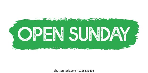 """Hand sketched """" Open sunday""""  quote. Lettering for poster, label, sticker, flyer, header, card, advertisement, announcement."""