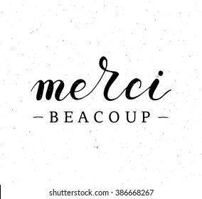 Hand sketched quote 'Merci beacoup' (thank you very much in English) on textured background. Drawn motivational quote postcard, card, flyer, banner template. Inspirational lettering typography.