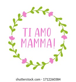 """Hand sketched """"Ti amo mamma"""" quote in Italian. Translated Mama I love you. Lettering for postcard, invitation, poster, icon, banner template typography."""