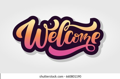 "Hand sketched ""Welcome"" lettering typography. Drawn art sign. Motivational text. Greetings for logotype, badge, icon, card, postcard, logo, banner, tag. Celebration vector illustration EPS 10"