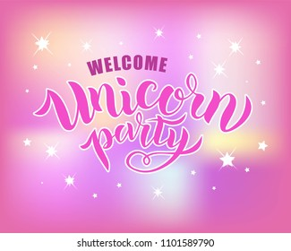 Hand sketched Welcome Unicorn Party text on textured background. Lettering typography. Great for logo, badge, greeting, card, stick cake topper, party, baby birthday, banner, invitation template.