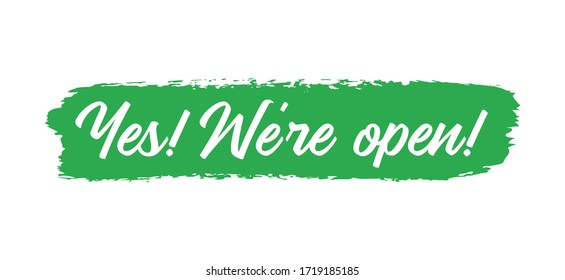 Hand sketched Yes, we are open quote as banner. Lettering for poster, label, sticker, flyer, header, card, advertisement, announcement.