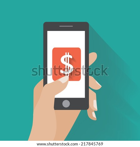 Hand touching smartphone with dollar sign on the screen. Using mobile smart phone similar to iphon, flat design concept. Eps 10 vector illustration