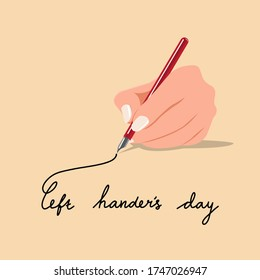 A hand writing with text says left hander's day. Awareness for left handed that celebrated on August 13th.