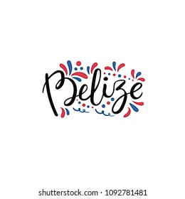 Hand written calligraphic lettering quote Belize with decorative elements in flag colors. Isolated objects on white background. Vector illustration. Design concept for independence day banner.