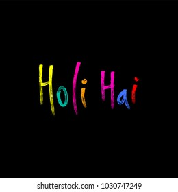 Hand written colorful quote Holi Hai (Its Holi) drawn with brush strokes. Isolated objects on black background. Vector illustration. Design concept for festival of colors, party, celebration.