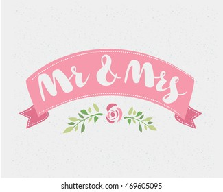 Hand written cute lettering Mr. and Mrs. pink wedding ribbon and flawer decoration for weddding