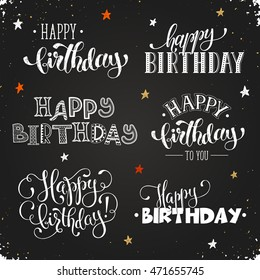 Hand written Happy birthday phrases. Greeting card text templates on blackboard hand drawn with chalk. Happy Birthday lettering in modern calligraphy style.