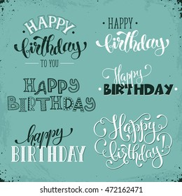 Hand written Happy birthday vintage phrases. Greeting card text templates on retro background. Happy Birthday lettering in modern calligraphy style.