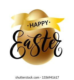 Hand written Happy Easter typography lettering with ribbon on realistic golden shine egg. Invitation illustration card, promotion, poster, flyer, web, article, social media. Golden texture. Vector