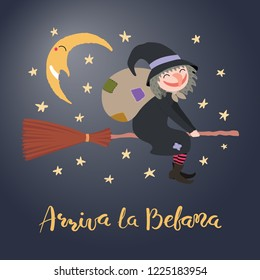 Hand written Italian lettering quote Arriva la befana, Befana arrives, with witch flying in the night sky, moon. Hand drawn vector illustration. Design concept, element for Epiphany card, banner.