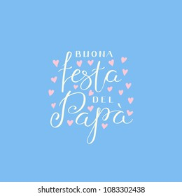 Hand written lettering quote Happy Fathers Day in Italian, Buona festa del papa, with hearts. Isolated objects on blue background. Vector illustration. Design concept for banner, greeting card.