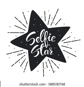 Hand written lettering Selfie star black and white fun graphic for t shirt , social media , poster design