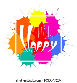 Hand written quote Happy Holi on a background of colorful paint splashes. Isolated objects on white. Vector illustration. Design concept for festival of colors, party, celebration.