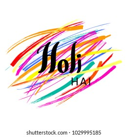 Hand written quote Holi Hai (Its Holi) on a background of colorful brush strokes. Isolated objects on white. Vector illustration. Design concept for festival of colors, party, celebration.