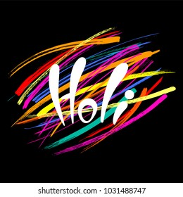 Hand written quote Holi on a background of colorful brush strokes. Isolated objects on black. Vector illustration. Design concept for festival of colors, party, celebration.